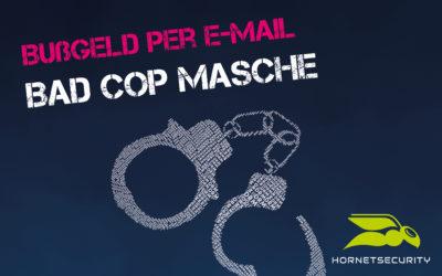 Bad Cop Masche: Gefälschte Bußgeldbescheide per E-Mail