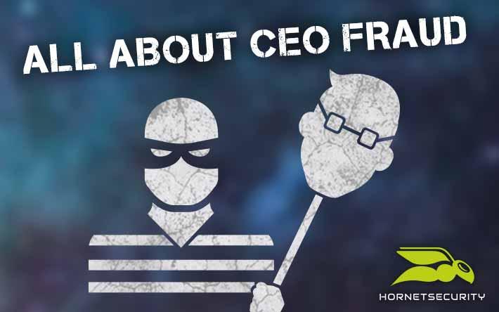Erfolgsprodukt CEO-Fraud – alte Masche, bleibende Gefahr