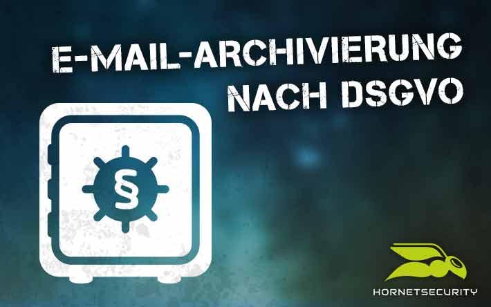 E-Mail-Archivierung und DSGVO – die größten Mythen im Überblick