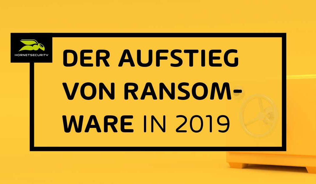 2019: Das Jahr der Ransomware