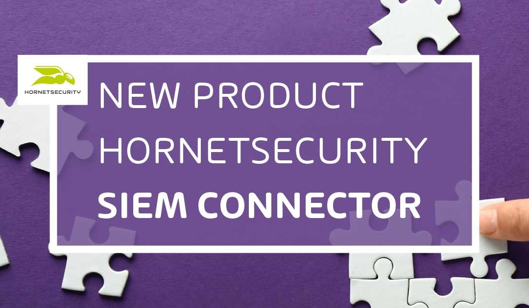 Hornetsecurity Services dank neuem SIEM Connector mit SIEM-Diensten kompatibel