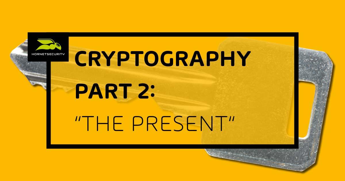 Criptografía Parte 2 - El Presente