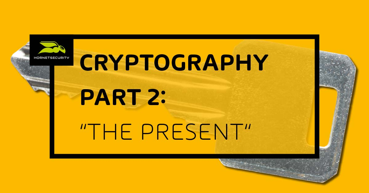 Kryptografie Part 2 - Die Gegenwart