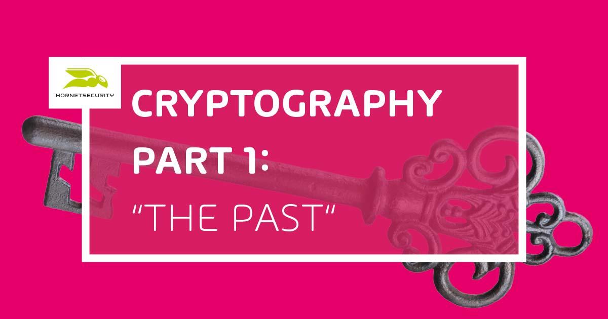 Kryptografie Part 1 - Die Vergangenheit