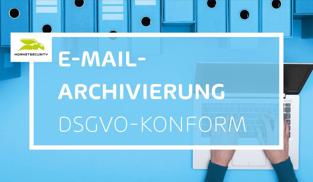 Aufgepasst bei der E-Mail-Archivierung: Viele Dienste sind nicht DSGVO-konform