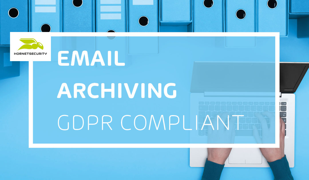 Email archiving and DSGVO – how does that fit together?