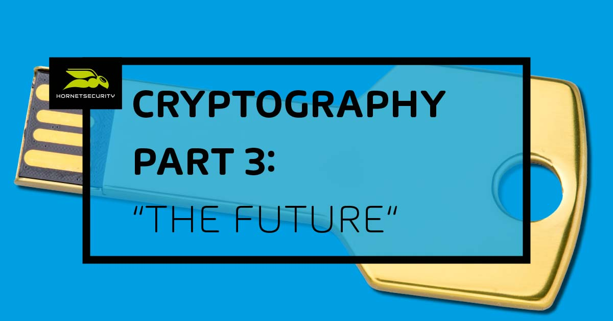 Kryptografie Part 3 - Die Zukunft