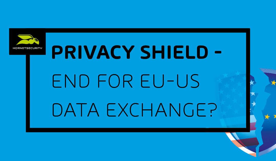 Privacy Shield: Das Ende des transatlantischen Datenaustausches?