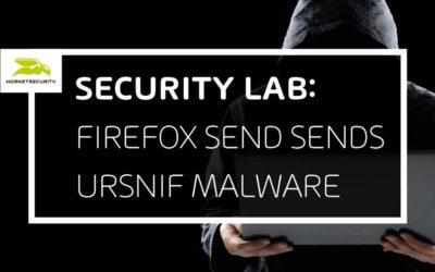 Firefox Send sends Ursnif malware