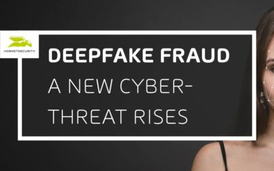 Deepfakes – A New Threat to Organizations