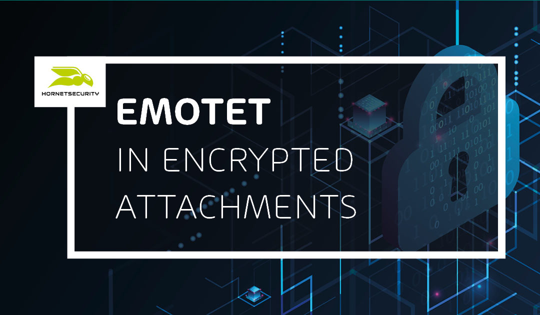 Emotet in encrypted attachments – A growing cyber threat