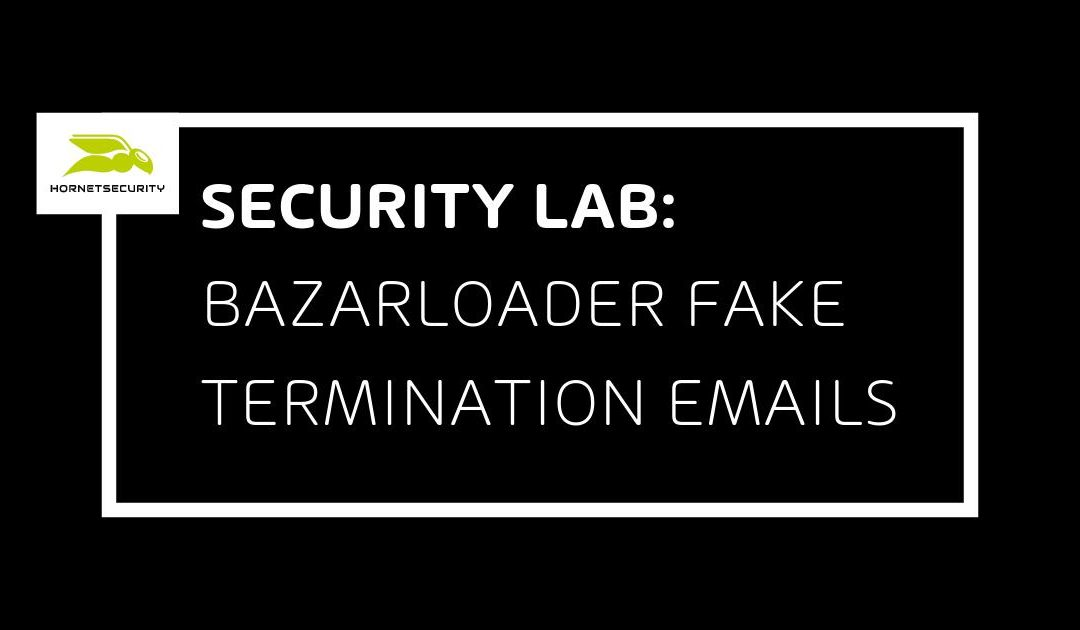 BazarLoader Campaign with Fake Termination Emails
