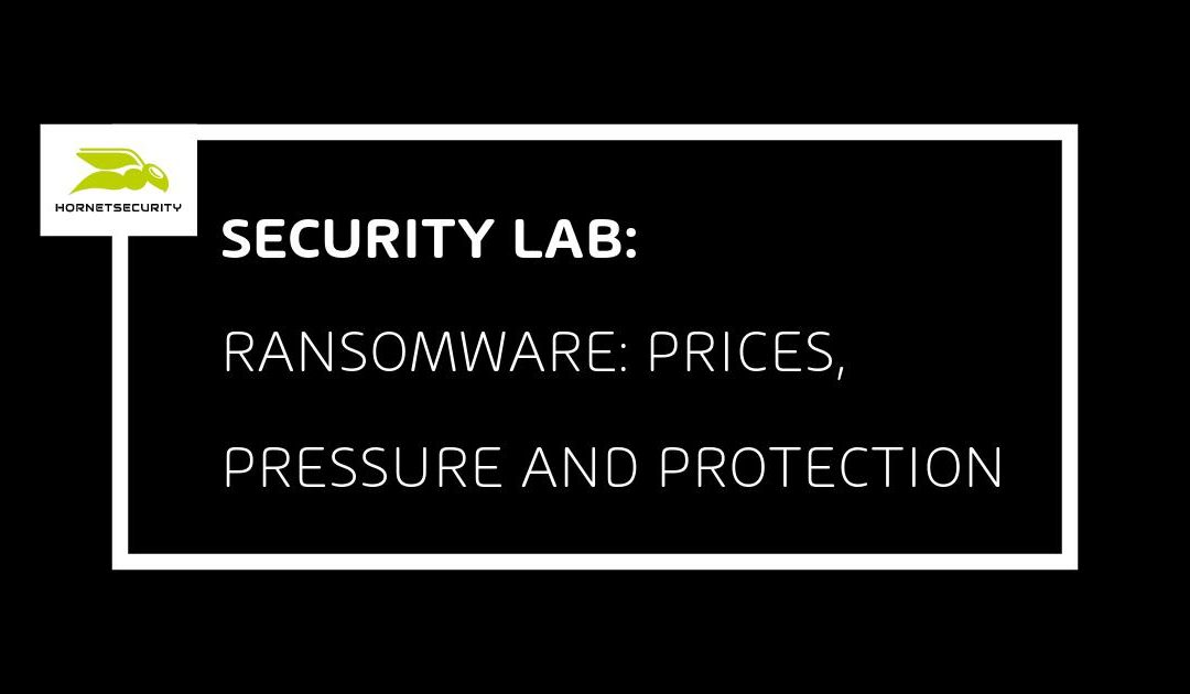Ransomware: Prices, Pressure and Protection