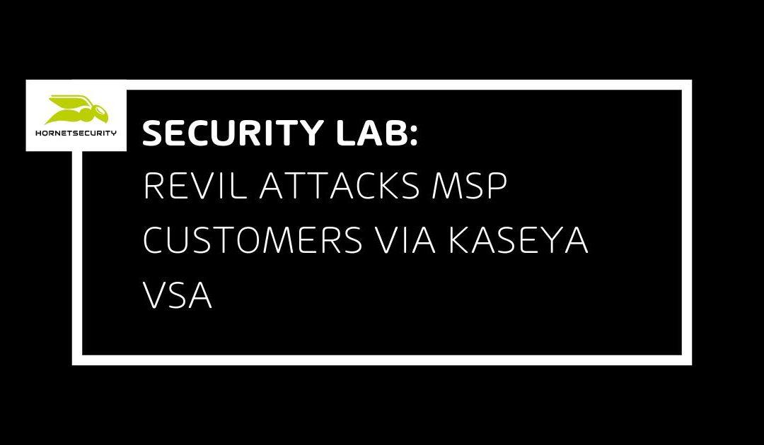 REvil ransomware supply-chain attack against MSP provider customers via exploiting Kaseya VSA